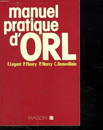 Manuel pratique d'O.R.L. oto-rhino-laryngologie