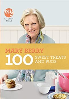 My Kitchen Table: 100 Sweet Treats and Puds by [Berry, Mary]