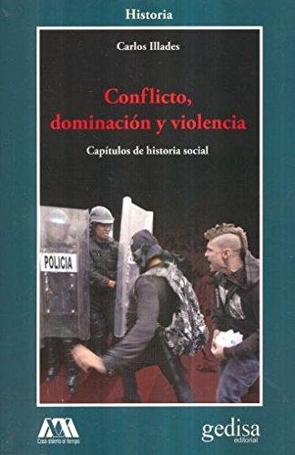 Descargar Libro CONFLICTO, DOMINACIÓN Y VIOLENCIA (CLADEMA / HISTORIA) de Carlos Illades Aguilar