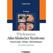 Wiedemanns Atlas klinischer Syndrome: Phänomenologie - Ätiologie - Differenzialdiagnose