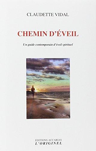 Chemin d'éveil : Un guide contemporain d'éveil spirituel par Claudette Vidal