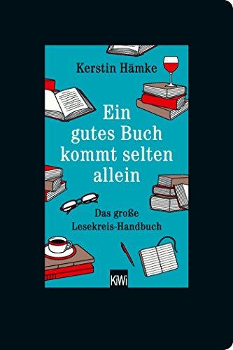 Buchcover Ein gutes Buch kommt selten allein: Das große Lesekreis-Handbuch