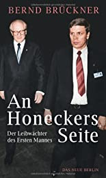 An Honeckers Seite: Der Leibwächter des Ersten Mannes hier kaufen
