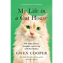 My Life in a Cat House: True Tales of Love, Laughter, and Living with Five Felines (English Edition)
