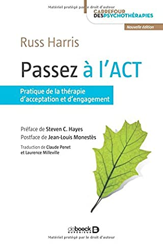 Passez à l'ACT : Pratique de la thérapie d'acceptation et