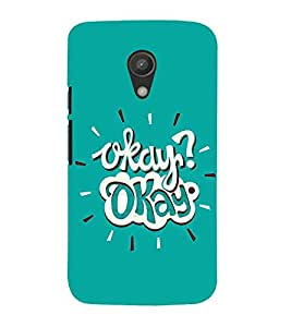 FUSON Ok Okay 3D Hard Polycarbonate Designer Back Case Cover for Motorola Moto G2 :: Motorola Moto G (2nd Gen)