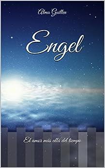 Engel: El amor más allá del tiempo de [Guillen, Alma]