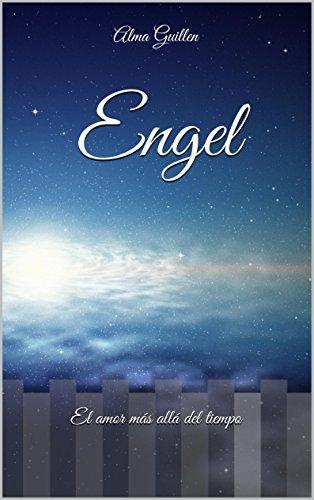Engel: El amor más allá del tiempo par Alma Guillen