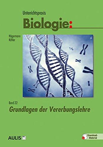 Unterrichtspraxis Biologie: Grundlagen der Vererbungslehre (Band 22)
