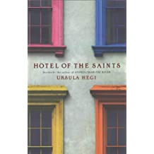 Hotel of the Saints by Ursula Hegi (2002-09-02)