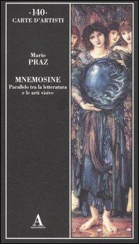 Mnemosine. Parallelo tra la letteratura e le arti visive. Ediz. illustrata