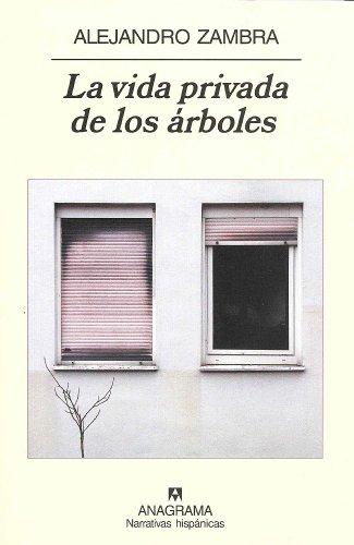 Portada del libro La vida privada de los árboles (Narrativas hispánicas)