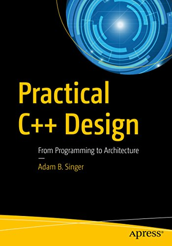 Practical C++ Design: From Programming to Architecture (English Edition)