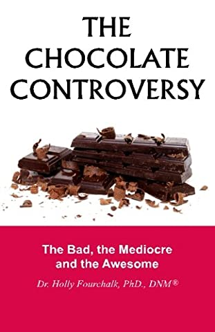 The Chocolate Controversy: The Bad, the Mediocre and the Awesome