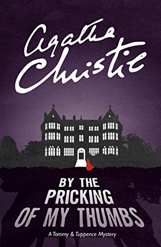 Christie, A: By the Pricking of My Thumbs (Tommy & Tuppence 4)