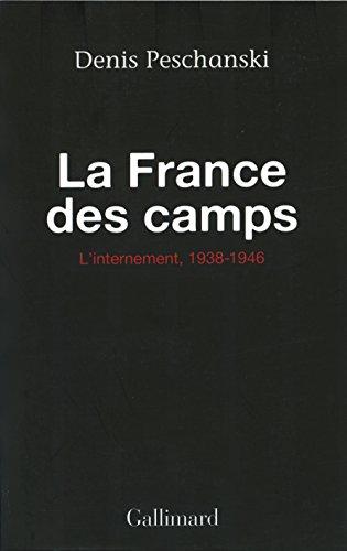 La France des camps: L'internement (1938-1946)