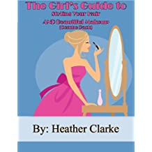 The Girl's Guide to Styling Your Hair and Beautiful Makeup (COMBO PACK) (English Edition)