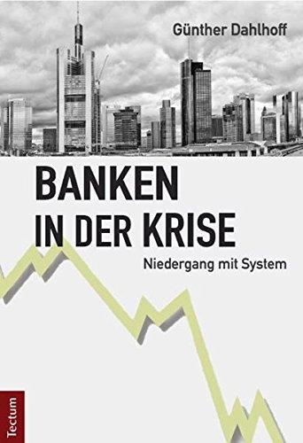banken-in-der-krise-niedergang-mit-system