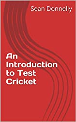An Introduction to Test Cricket (English Edition)
