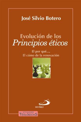 Evolución de los principios éticos por Jose Silvio  Botero Giraldo