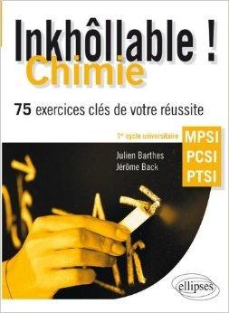 Inkhollable 150 Exercices Corriges Cles de Chimie Mpsi-Pcsi-Ptsi de Julien Barthes ( 12 juillet 2011 )