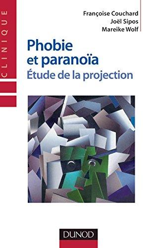 Phobie et paranoïa - Étude de la projection par Françoise Couchard