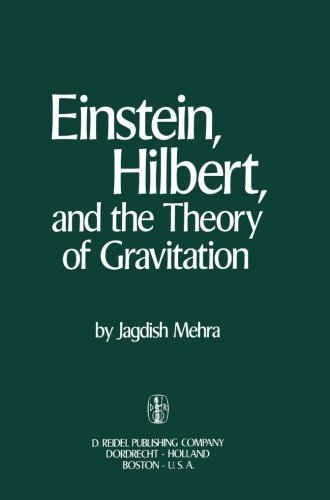 Einstein, Hilbert, and The Theory of Gravitation: Historical Origins of General Relativity Theory Softcover reprint of edition by Mehra, Jagdish (2013) Paperback