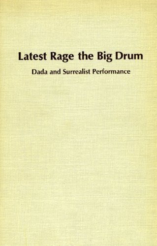 Latest Rage the Big Drum: Dada and Surrealist Performance (Studies in the Fine Arts Avant-Garde) by Melzer, Annabelle (1980) Hardcover