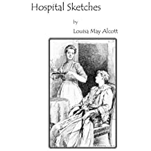 Hospital Sketches by Louisa May Alcott (2012-10-24)
