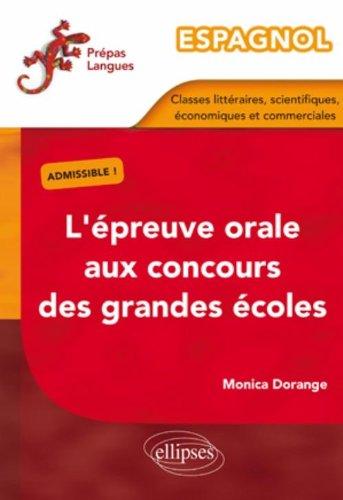 Espagnol épreuve orale concours grandes écoles littéraires scientifiques économiques commerciales par  Monica Dorange