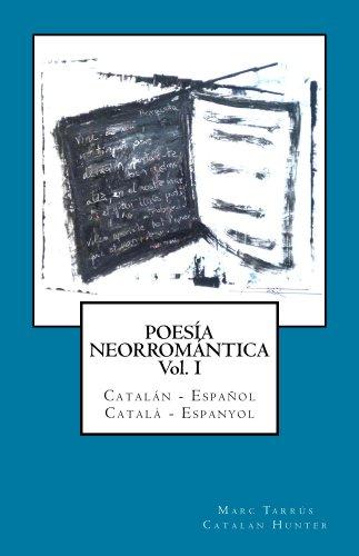 Poesía Neorromántica Vol I. Catalán - Español / Català - Espanyol ...