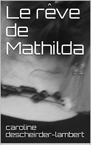 Couverture du livre Le rêve de Mathilda