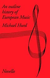 Outline History of European Music by Michael Hurd (1968-12-01)