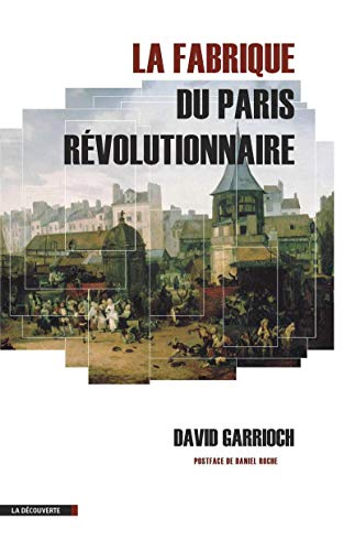 La fabrique du Paris révolutionnaire par David GARRIOCH