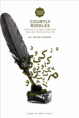 Courtly Riddles: Enigmatic Embellishments in Early Persian Poetry (Iranian Studies Series)