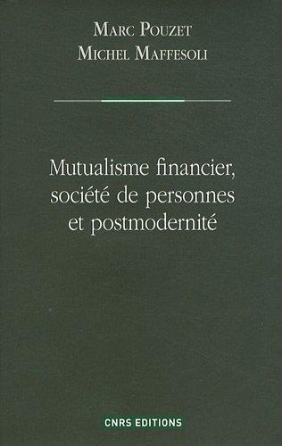 Mutualisme financier, société de personnes et postmodernité