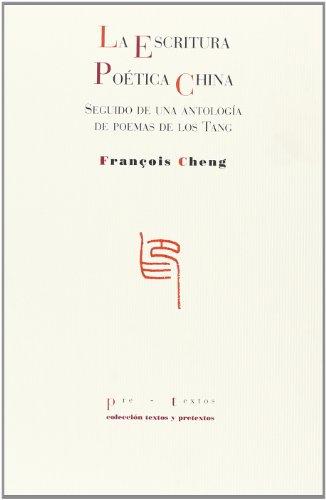 La Escritura Poética China (Textos y pretextos)