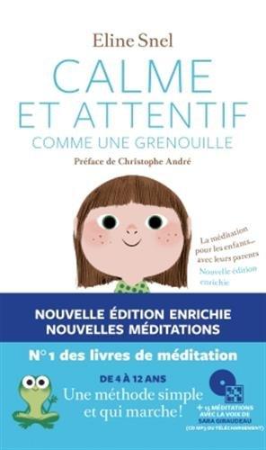 Calme et attentif comme une grenouille: Essai por Eline Snel