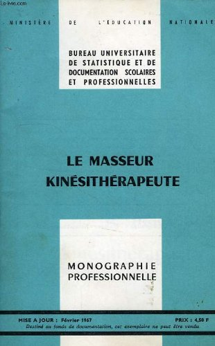Le masseur kinesitherapeute, monographie professionnelle