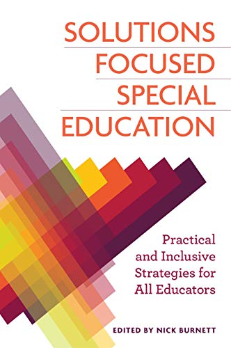 Solutions Focused Special Education: Practical and Inclusive Strategies for All Educators (English Edition)