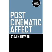 Post Cinematic Affect by Steven Shaviro (2010-11-16)