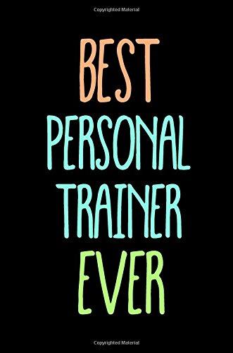 Best Personal Trainer Ever: Blank Lined Notebook Journal por Dartan Creations
