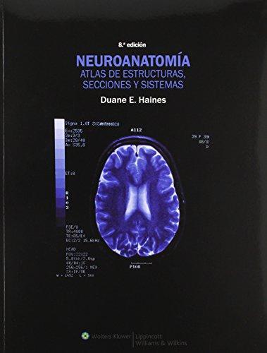 Descargar Libro Neuroanatomía: atlas de estructuras, secciones y sistemas de Duane E. Haines