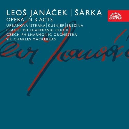Janacek: Sarka Gesamtaufnahme (Aufnahme Prag 2000)