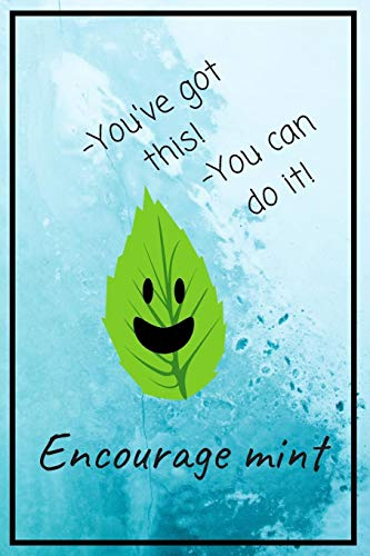 You've Got This! You Can Do It! Encourage Mint: Awesome Encouragement Gift Journal / Notebook / Diary / USA Gift (6 x 9 - 110 Blank Lined Pages) (Bell Mint)