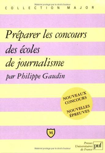 Préparer les concours des écoles de journalisme par Philippe Gaudin