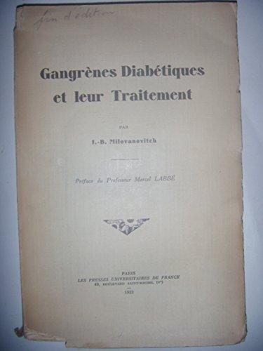MEDECINE CHIRURGIE: Diabète: Gangrènes diabétiques et leur traitement, 1932, BE