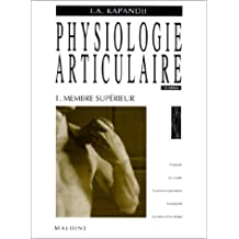 Physiologie articulaire - tome 1 : membre sup?rieur by I. A. (Ibrahim Adalbert) Kapandji (January 19,1980)
