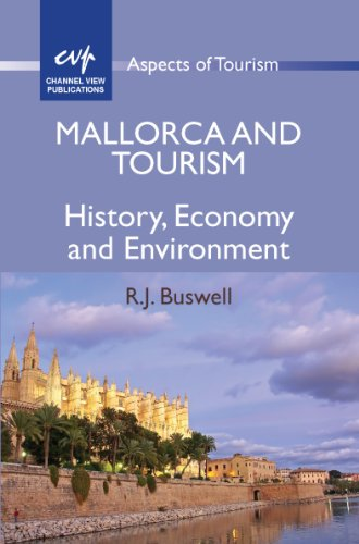 Mallorca and Tourism: History, Economy and Environment (Aspects of Tourism Book 49) (English Edition)