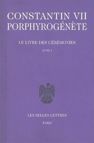 Le Livre des cérémonies, tome 1 : Livre I, chapitre 1-46(37) et Le Livre des cérémonies : Commentaire